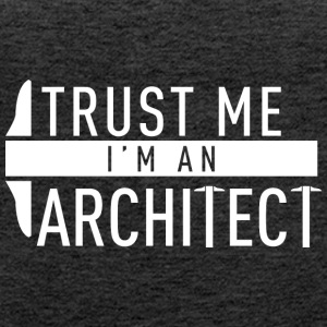 Trust me i'm an Architect - Women's Premium Tank Top