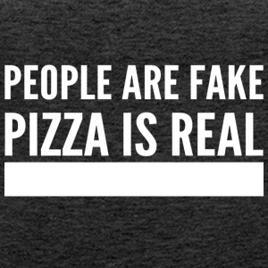 People are fake pizza is real - Women's Premium Tank Top