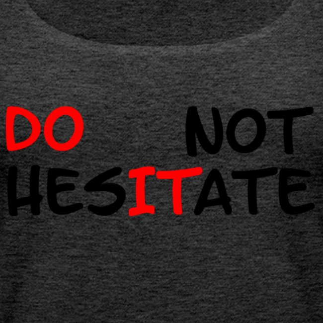 "T-Shirt mit der Aufschrift ""Do not hesitate"""