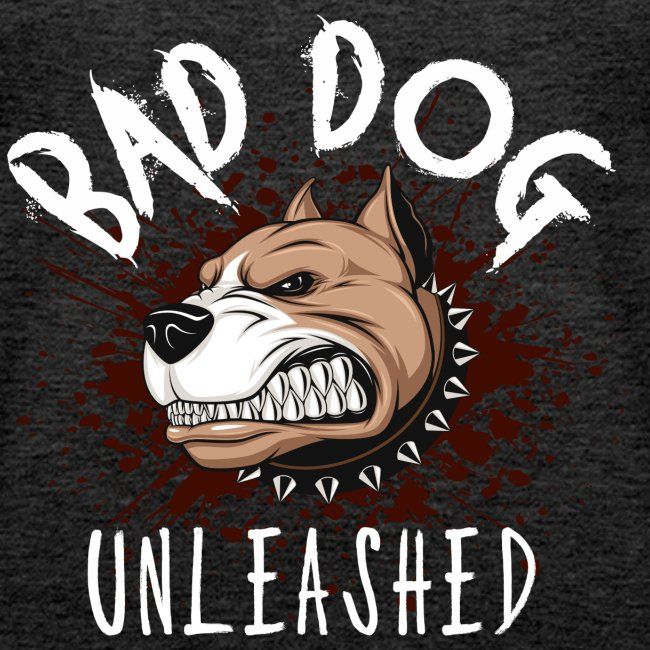 Bad Dog Unleashed