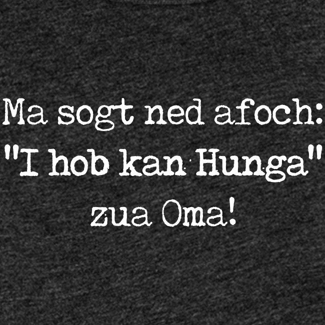 "Vorschau: Ma sogt ned afoch ""I hob kan Hunga"" zua Oma - Frauen Premium Tank Top"