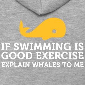 Swimming Keeps You Fit? Then Explain Whales! - Men's Premium Hooded Jacket