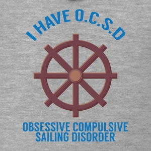 Sailing: I have OSCD .. - Men's Premium Hooded Jacket
