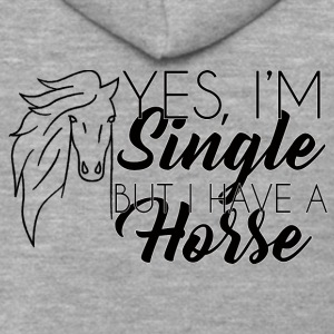 Horse / Farm: Yes, I'm Single, But I Have A - Men's Premium Hooded Jacket