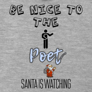 Be nice to the Poet Santa is watching - Men's Premium Hooded Jacket