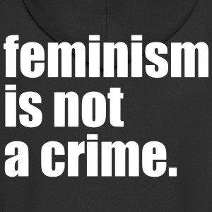 Feminism is not a crime - Men's Premium Hooded Jacket
