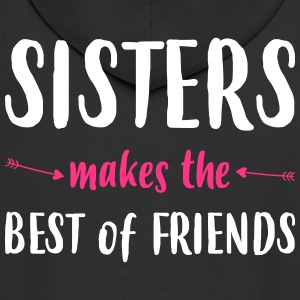 Sisters makes the best of friends - Men's Premium Hooded Jacket