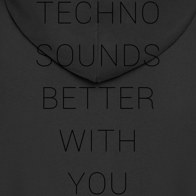 techno sounds better with