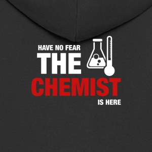Have No Fear The Chemist Is Here - Men's Premium Hooded Jacket