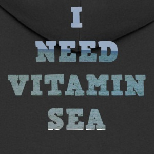 I need vitamin sea - Men's Premium Hooded Jacket
