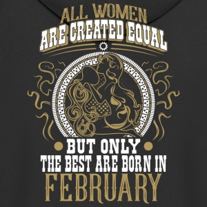 The best women are born in February - Men's Premium Hooded Jacket