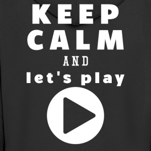 Keep Calm And Let's Play - Mannenjack Premium met capuchon