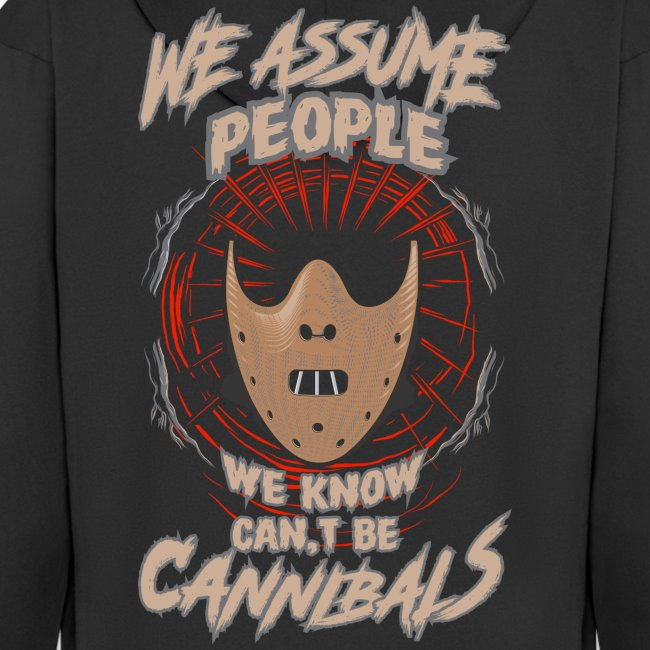 We assume people we know cant be cannibals