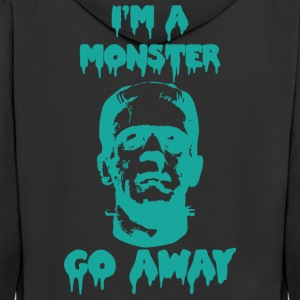 I'm a MONSTER...GO AWAY - Felpa con zip Premium da uomo