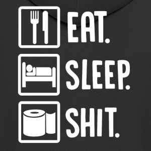 ++Eat, Sleep, Shit++ - Männer Premium Kapuzenjacke