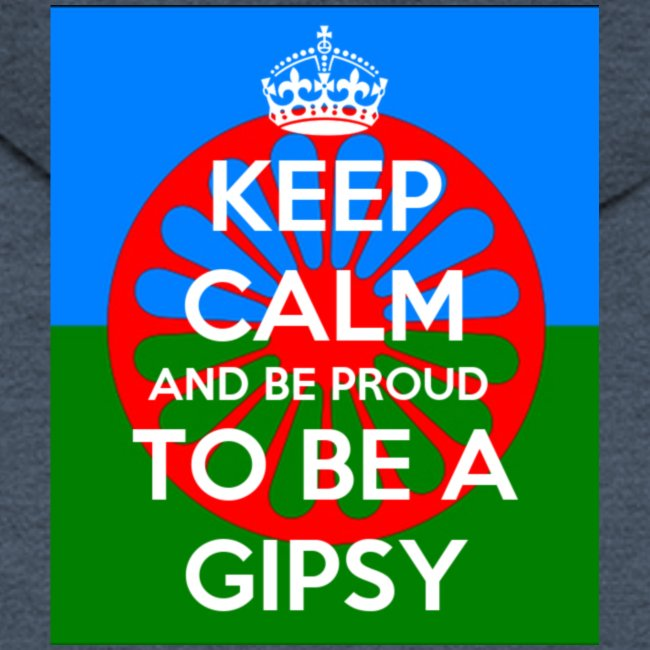 keep calm and be proud to be a gipsy