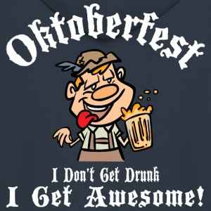 Oktoberfest I Don't Get Drunk I Get Awesome - Men's Premium Hooded Jacket