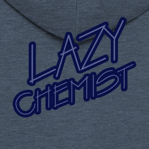 Chemist / Chemistry: Lazy Chemist - Men's Premium Hooded Jacket