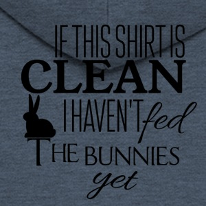 If this shirt is clean I have not fed the bunnies - Men's Premium Hooded Jacket