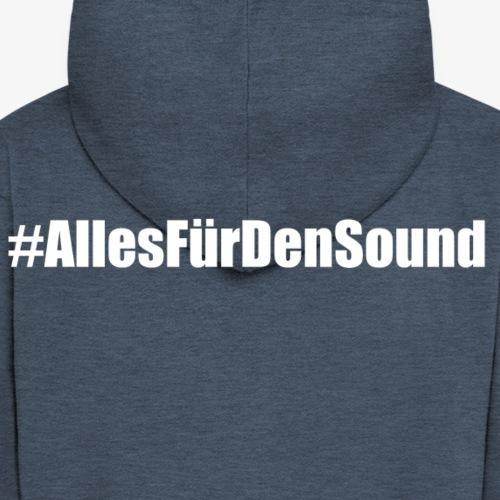 #AllesFürDenSound Weißer Schriftzug - Männer Premium Kapuzenjacke