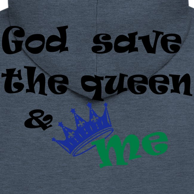 God save the queen and me