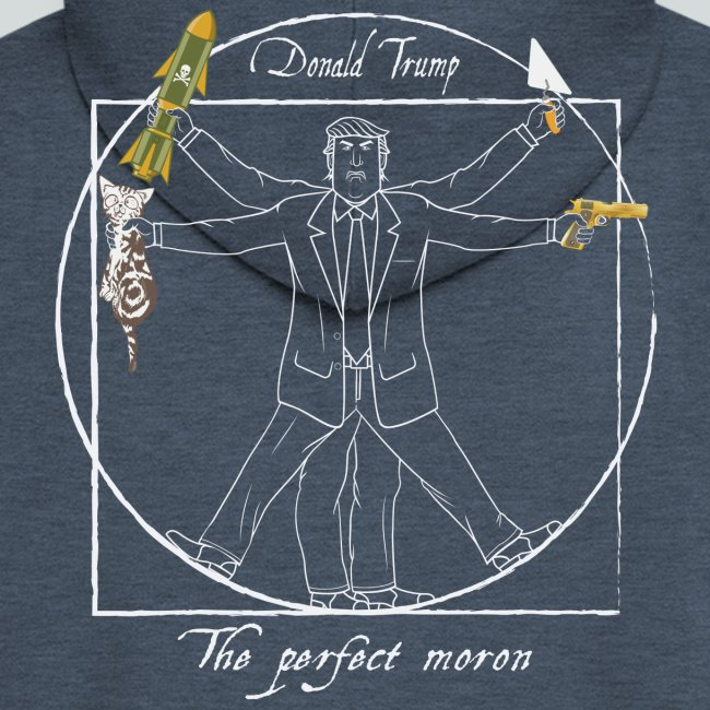 Trump: The perfect moron II - Design Anti-Trump