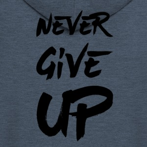Never Give Up - Veste à capuche Premium Homme