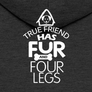 A true friend has fur and four legs - Men's Premium Hooded Jacket