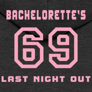 Bachelorette Getting Married 69 Last Night Out - Men's Premium Hooded Jacket