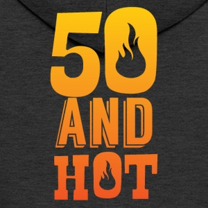50th birthday: 50 and Hot! - Men's Premium Hooded Jacket