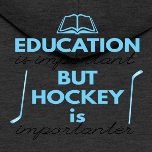 Hockey: Education is important but hockey is - Men's Premium Hooded Jacket