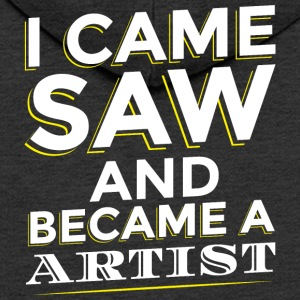 I CAME SAW AND BECAME A ARTIST - Men's Premium Hooded Jacket