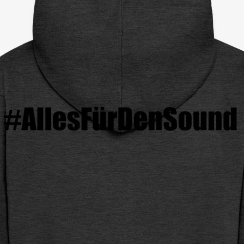 #AllesFürDenSound Schriftzug in Schwarz - Männer Premium Kapuzenjacke
