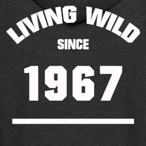 BIRTHDAY 1967 LIVING WILD SINCE 1967 - Men's Premium Hooded Jacket