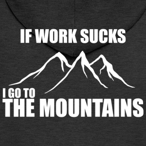 if work sucks - i go to the mountains - Männer Premium Kapuzenjacke