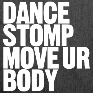 Dance Stomp Move Ur Body - Schultertasche aus Recycling-Material