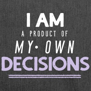 I am a product of my own decisions - Schultertasche aus Recycling-Material