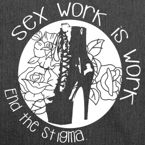 Sex work is work - end the stigma - Shoulder Bag made from recycled material