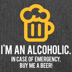 I'm An Alcoholic. For Emergencies I Have Beer! - Shoulder Bag made from recycled material