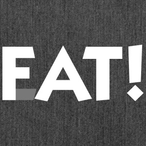 Eat. Fat! - Shoulder Bag made from recycled material