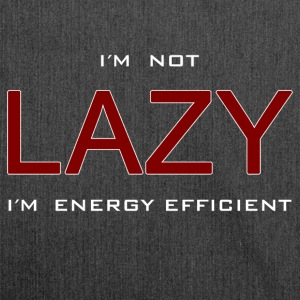 I'm not lazy I'm energy efficient spell Fun Shirt - Shoulder Bag made from recycled material