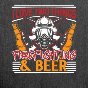 I love two things - Firefighting & Beer - Shoulder Bag made from recycled material