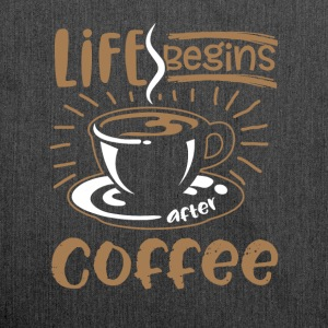 Life Begins after Coffee - Schultertasche aus Recycling-Material