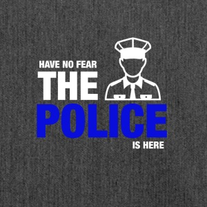 Have No Fear The Police Is Here - Shoulder Bag made from recycled material