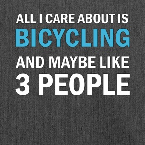 All I Care About is Bicycling & Maybe Like 3 - Axelväska av återvinningsmaterial