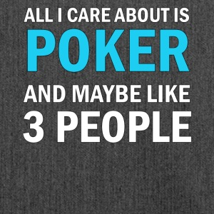 All I Care About Is Poker And Maybe Like 3 People - Axelväska av återvinningsmaterial
