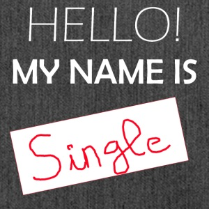 My Name is Single - Bandolera de material reciclado
