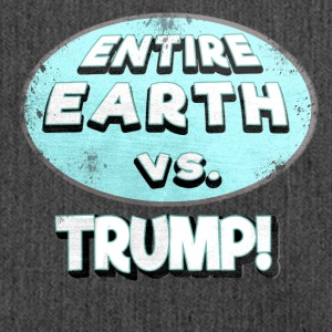 ENTIRE EARTH AGAINST TRUMP - Shoulder Bag made from recycled material