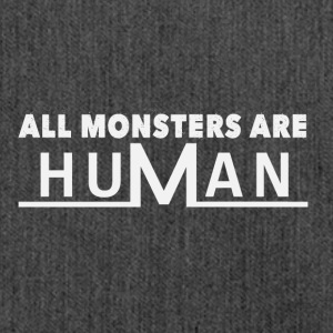 All monsters are human - Shoulder Bag made from recycled material