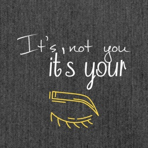 It's not because of you it's your eyebrows - Schultertasche aus Recycling-Material